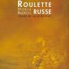 """Horia Bădescu – """"Roulette russe – Chants de vie et de mort"""""""