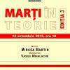 """Mircea Martin, la a treia ediție a dezbaterilor """"Marți în teorie"""""""
