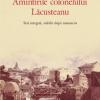 """""""Amintirile colonelului Grigore Lăcusteanu"""", publicate integral la Editura Polirom"""