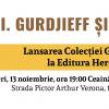 """Lansarea cărții """"Viaţa e reală doar atunci când Eu sunt"""" de G. I. Gurdjieff"""