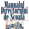 """Cea mai așteptată lucrare destinată cadrelor didactice: """"Manualul Directorului de Școală"""""""