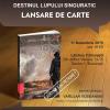"""Lansarea volumului """"Destinul lupului singuratic"""", de Adrian Christescu"""