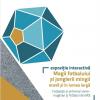 """Expoziţia interactivă """"Magii fotbalului şi jonglerii mingii acasă şi în lumea largă"""""""