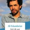"Un Kerouac iranian : Ali Eskandarian, ""Anii de aur"""