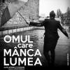 """""""Omul care mânca lumea"""", la Teatrul de Artă București"""