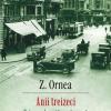 """""""Anii treizeci. Extrema dreaptă românească"""", de Z. Ornea, un studiu demitizant al interbelicului românesc"""