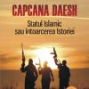 """""""Capcana Daesh. Statul Islamic sau întoarcerea Istoriei"""", la Polirom"""