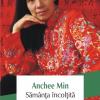 """""""Sămînţa încolţită"""", de Anchee Min, continuarea bestsellerului """"Azaleea Roşie"""""""