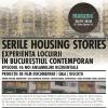 Serile Housing Stories- Experienţa locuirii în Bucureştiul contemporan