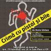"""""""Crimă cu pistol și bile"""", al patrulea spectacol al stagiunii 2015-2016, la Clubul Dramaturgilor"""