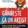 """Will Gompertz își îndeamnă cititorii: """"Gândeşte ca un artist"""""""