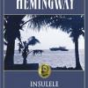 """""""Insulele lui Thomas Hudson"""", de Ernest Hemingway, romanul din care s-a desprins """"Bătrînul și marea"""""""
