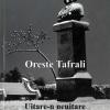 """""""Oreste Tafrali. Uitare-n neuitare """", de Livia Ciupercă"""
