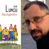 """Romanul """"Raiul găinilor"""", de Dan Lungu, va fi tradus în maghiară"""