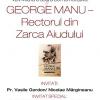 """Seară comemorativă """"George Manu – Rectorul din Zarca Aiudului"""""""