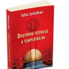 """""""Doctrina secretă a templierilor"""", de Jules Loisseleur"""