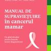 """""""Manual de supraviețuire în cancerul mamar"""""""