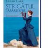"""""""Strigătul păsării kiwi"""", de Sarah Lark"""