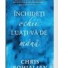 """""""Închideţi ochii, luaţi-vă de mână"""", de Chris Bohjalian"""
