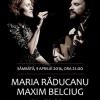 Concert Maria Răducanu & Maxim Belciug