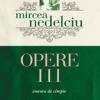 Seria Mircea Nedelciu – O operă unică și complexă!