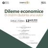 """Dezbatere din seria TIMPUL 140: """"Dileme economice. O criză în căutarea unui autor"""""""