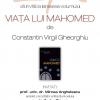 """Lansarea volumului """"Viaţa lui Mahomed"""", de Constantin Virgil Gheorghiu"""