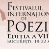 Dezbatere despre literatură, în cadrul Festivalului Internaţional de Poezie Bucureşti- ediţia a VII-a
