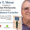 Ioan T. Morar în dialog cu Cristian Pătrășconiu, la Cărturești Verona