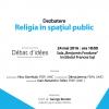 """Dezbatere din seria TIMPUL 140: """"Religia în spațiul public"""""""
