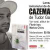 """Un roman scris pe nerăsuflate, """"Cazemata"""" de Tudor Ganea, în discuţie la Bucureşti"""