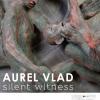 """Aurel Vlad expune """"Silent witness"""", la Berlin"""