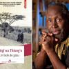 "Un gigant al literaturii kenyene: Ngũgĩ wa Thiong'o, ""Un bob de grîu"""