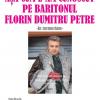 """Lansare de carte: """"Așa cum l-am cunoscut pe baritonul Florin Dumitru Petre – in memoriam-"""""""