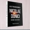 """Lansarea volumului """"Astronomul Nicolae Donici. Enigme descifrate"""", de Magda Stavinschi"""