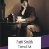 """O carte măsurată în linguriţe de cafea: """"Trenul M"""", de Patti Smith"""