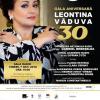 "Gala Aniversară ""Leontina Văduva 30"""