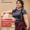 S-au pus în vânzare biletele la Platforma Internațională de Teatru București #3