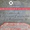 """""""Les amis de Christian Paraschiv en Roumanie II"""", expoziție"""