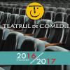 Teatrul de Comedie anunță deschiderea stagiunii 2016 / 2017