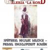 """Expoziția """"Spătarul Nicolae Milescu – primul enciclopedist român"""""""