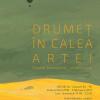 """""""Drumeț în calea artei: Daniel Ștefănică, colecționar"""", cea mai nouă expoziție de artă contemporană, la ARCUB"""