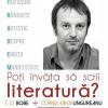 """T. O. Bobe susține conferința """"Poți învăța să scrii literatură?"""", la Craiova"""