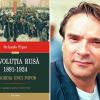 """Tragicul punct de cotitură din istorie: """"Revoluţia Rusă (1891-1924). Tragedia unui popor"""" de Orlando Figes"""