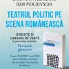 """Dezbatere despre """"Teatrul politic pe scena românească"""" cu Cristina Modreanu și Dan Perjovschi, la Brașov"""