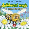"""""""Autobuzul magic. În stupul de albine"""", de Joanna Cole și Bruce Degen"""