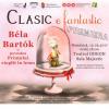 """""""Clasic e fantastic – Bela Bartok și povestea Prințului cioplit în lemn"""", la Tearul Odeon"""