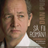 """Dan Puric lansează volumul """"Să fii român"""", la Timișoara"""
