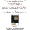"""Lansare volumului  """"O istorie a Bisericii de răsărit"""", de pr. Alexander Schmemann"""