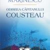 """""""Odiseea căpitanului Cousteau"""", de Alexandru Marinescu, o călătorie pe urmele celebrului explorator"""